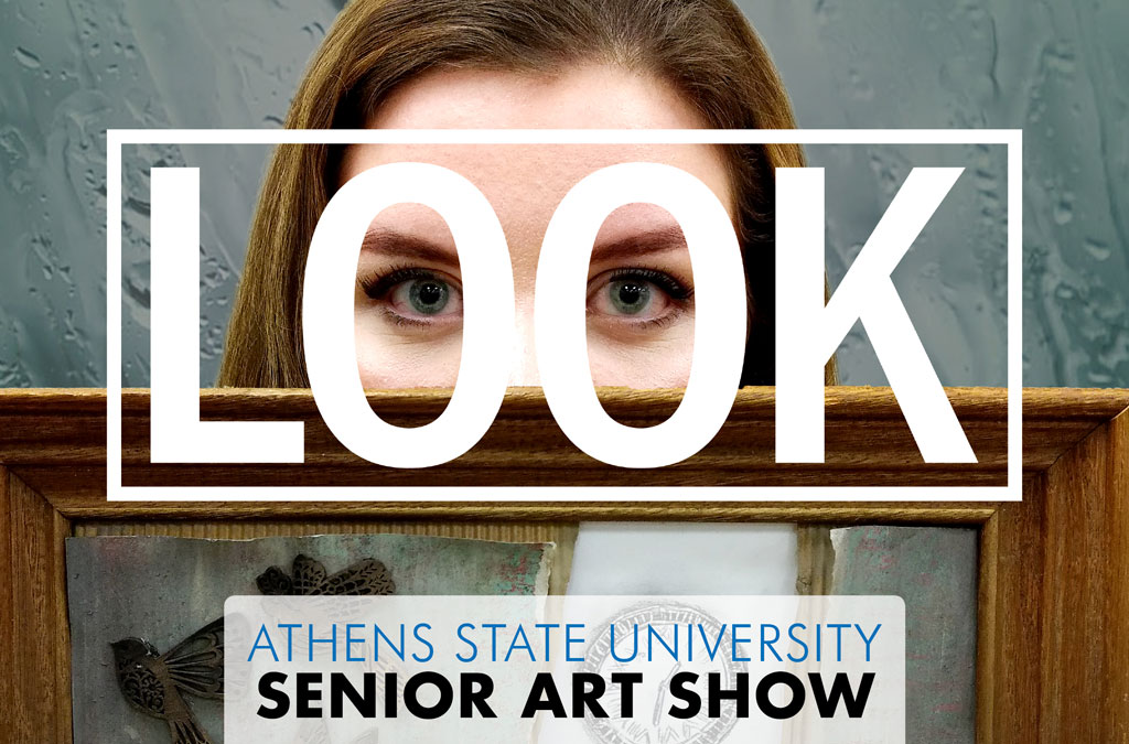 LOOK - Athens State University Senior Exhibit