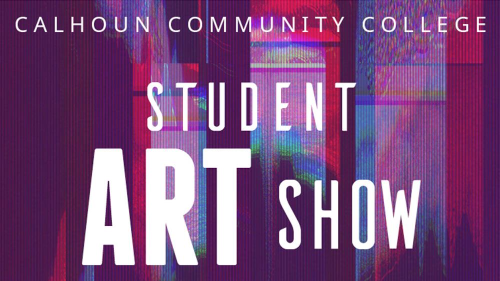 Calhoun Community College Student Art Show Spring 2019