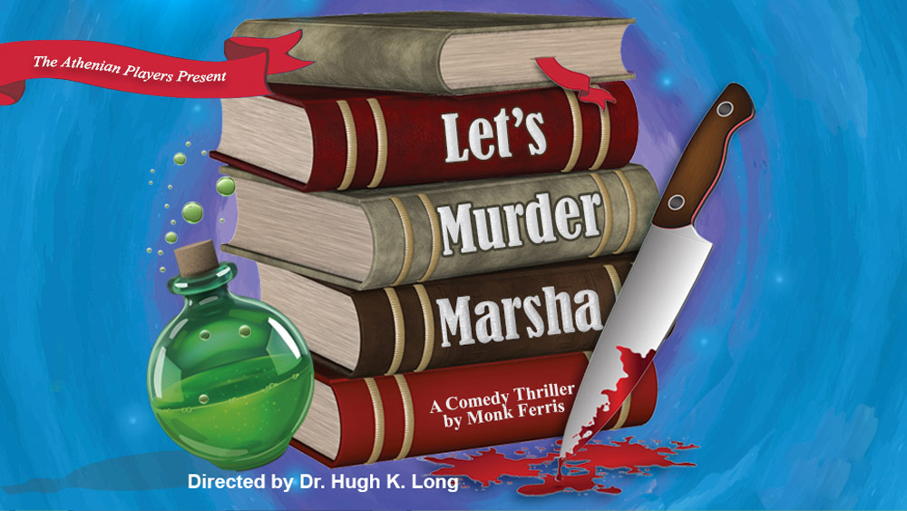Athenian Players present Lets Murder Marsha