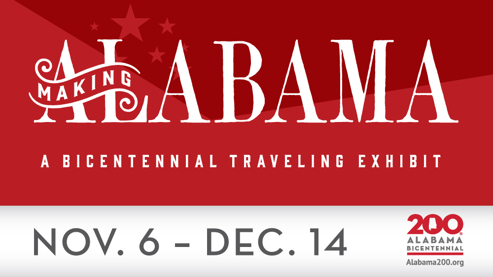 Making Alabama Bicentennial Traveling Exhibit
