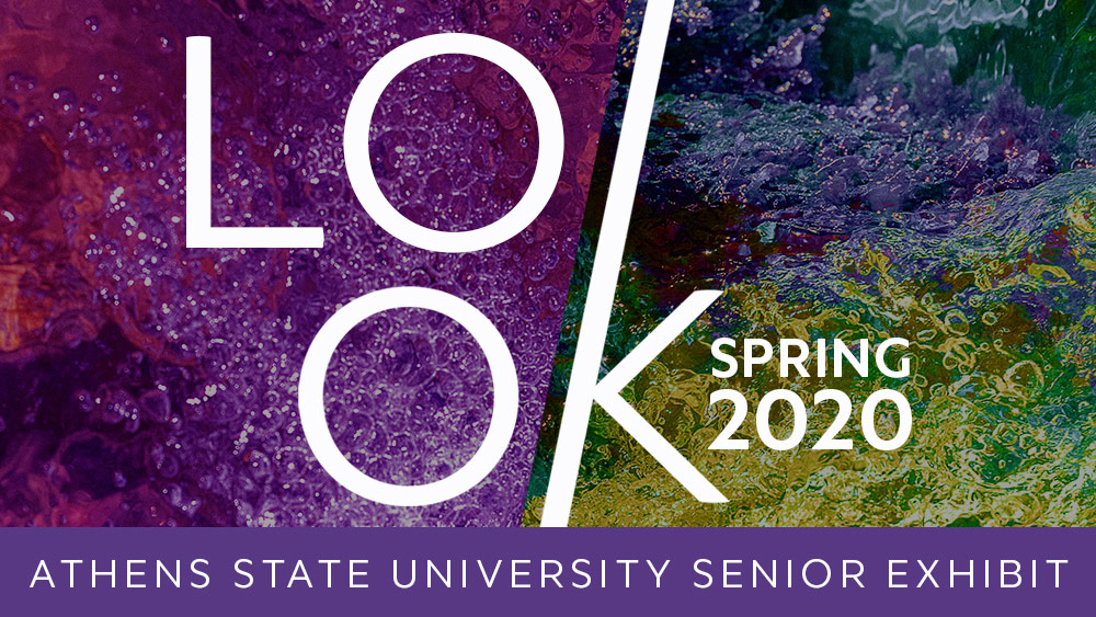 LOOK Spring 2020 Athens State University Senior Art Exhibit